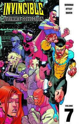 Invincible: The Ultimate Collection Volume 7 by Robert Kirkman