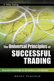 The Universal Principles of Successful Trading by Brent Penfold