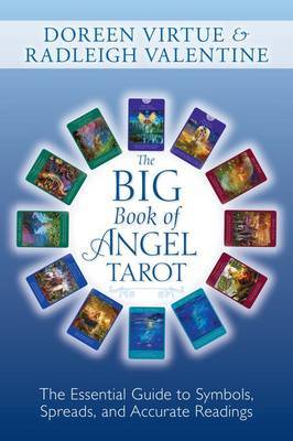 Big Book of Angel Tarot: the Essential Guide to Symbols, Spreads and Accurate Readings by Doreen Virtue