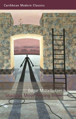 Shadows Move Among Them by Edgar Mittelholzer image