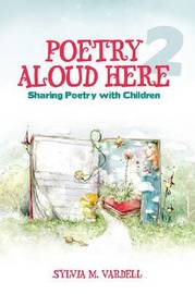 Poetry Aloud Here 2 by Sylvia M Vardell