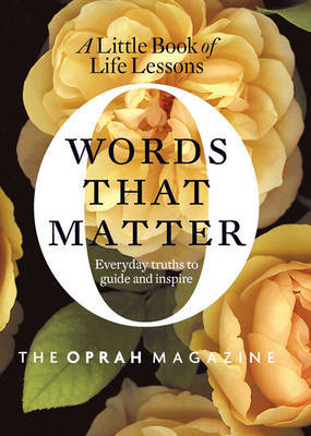 Words That Matter: The Little Book of Life Lessons by The Oprah Magazine image