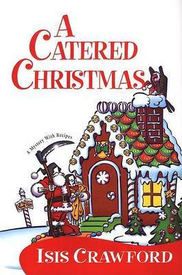 Catered Christmas by Isis Crawford
