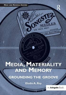Media, Materiality and Memory by Elodie Amandine Roy image