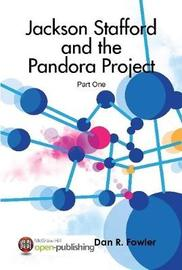Jackson Stafford and the Pandora Project-Part One by Dan R Fowler image