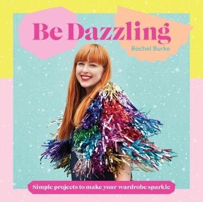 Be Dazzling by Rachel Burke