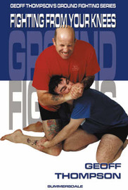 Fighting from your Knees by Geoff Thompson