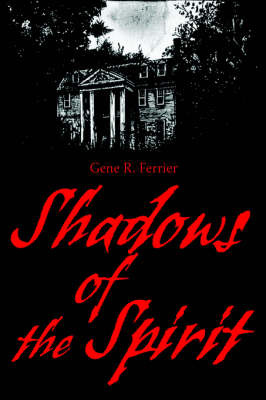 Shadows of the Spirit by Gene R Ferrier image