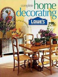 Lowe's Complete Home Decorating by Linda J Selden image