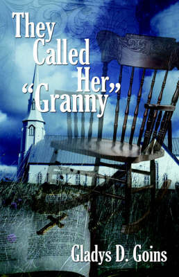 "They Called Her ""Granny"" by Delores Goins"