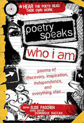 Poetry Speaks Who I Am with CD: Poems of Discovery, Inspiration, Independence, and Everything Else in Your Amazing Future by Elise Paschen