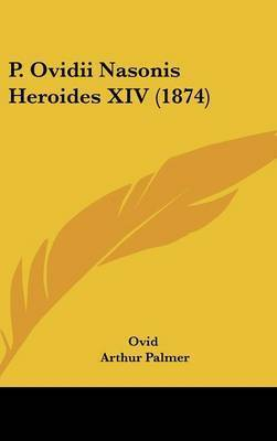 P. Ovidii Nasonis Heroides XIV (1874) by Ovid