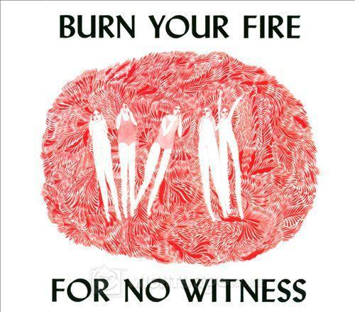 Burn Your Fire for No Witness by Angel Olsen