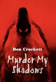 Murder My Shadows by Don Crockett image