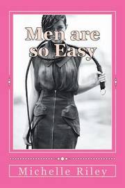 Men Are So Easy by Michelle Riley