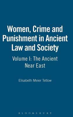 Women, Crime and Punishment in Ancient Law and Society: v. 1 by Elisabeth Meier Tetlow image