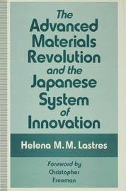 The Advanced Materials Revolution and the Japanese System of Innovation by Helena M.M. Lastres image