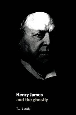 Henry James and the Ghostly by T.J. Lustig image