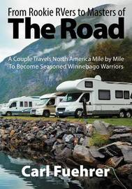 From Rookie Rvers to Masters of the Road by Carl Fuehrer