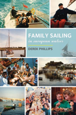 Family Sailing in European Waters by Derek Phillips image
