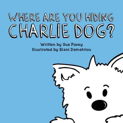 Where Are You Hiding Charlie Dog? by Sue Pavey image