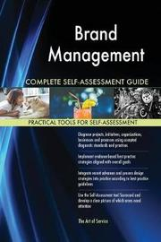 Brand Management Complete Self-Assessment Guide by Gerardus Blokdyk