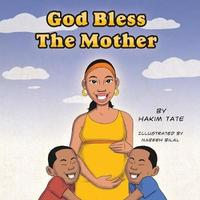 God Bless the Mother by Hakim Umar Tate