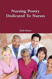 Nursing Poetry Dedicated to Nurses by Zach Keyer