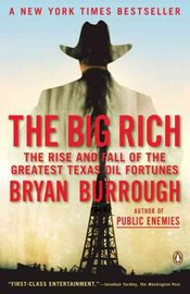 The Big Rich: The Rise and Fall of the Greatest Texas Oil Fortunes by Bryan Burrough image