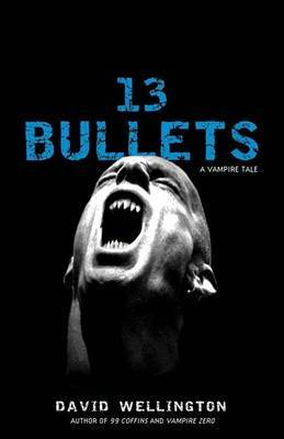 13 Bullets: A Vampire Tale by David Wellington image
