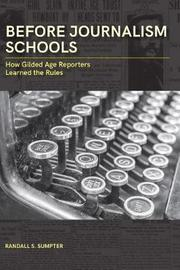 Before Journalism Schools by Randall S. Sumpter