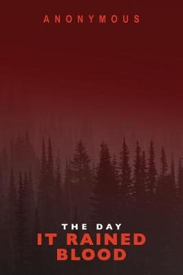The Day It Rained Blood by * Anonymous