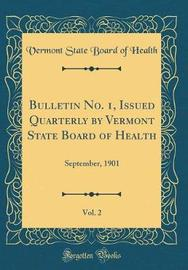 Bulletin No. 1, Issued Quarterly by Vermont State Board of Health, Vol. 2 by Vermont State Board of Health image