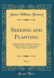 Seeding and Planting, Vol. 1 by James William Toumey image