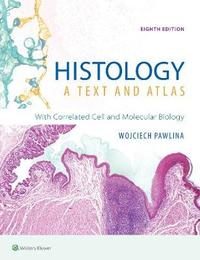 Histology: A Text and Atlas by Michael H. Ross