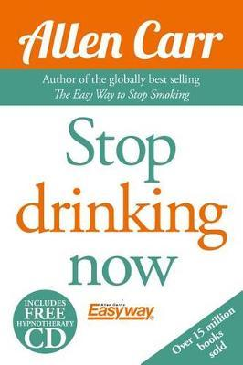 Allen Carr's Quit Drinking Without Willpower by Allen Carr