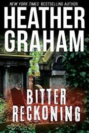 Bitter Reckoning by Heather Graham