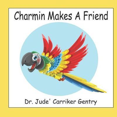 Charmin Makes A Friend by Jude Carriker Gentry