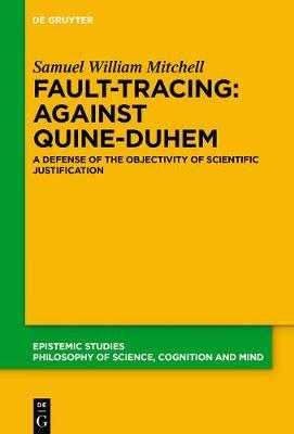 Fault-Tracing - Against Quine-Duhem by Sam Mitchell