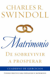 Matrimonio: De Sobrevivir A Prosperar: Cuaderno De Ejercicios / Marriage: From Surviving to Thriving Workbook by Charles R Swindoll image