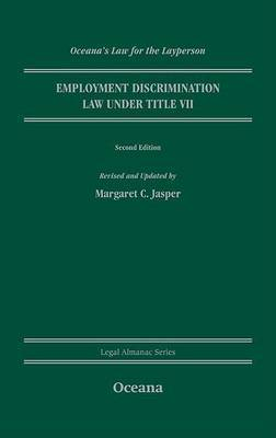 Employment Discrimination Law Under Title VII by Margaret C Jasper
