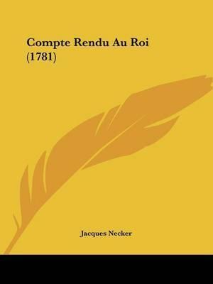Compte Rendu Au Roi (1781) by Jacques Necker