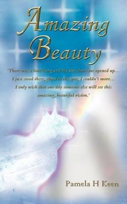 Amazing Beauty by Pamela H. Keen