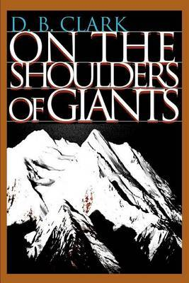On the Shoulders of Giants by D. B. Clark