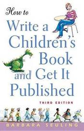 How to Write a Children's Book and Get It Published by Barbara Seuling