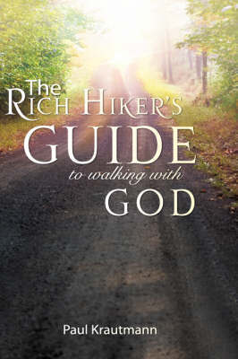 The Rich Hiker's Guide to Walking with God by Paul Krautmann image