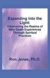 Expanding Into the Light by Ron Jones Ph D