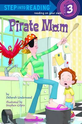 Pirate Mom by Deborah Underwood