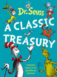 Dr. Seuss: A Classic Treasury by Dr Seuss image