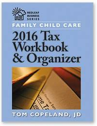 Family Child Care 2016 Tax Workbook and Organizer by Tom Copeland